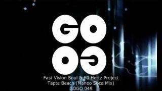 Fast Vision Soul & 60 Hertz Project - Tapta Beach (Manoo Soca Mix) - GOGO 049