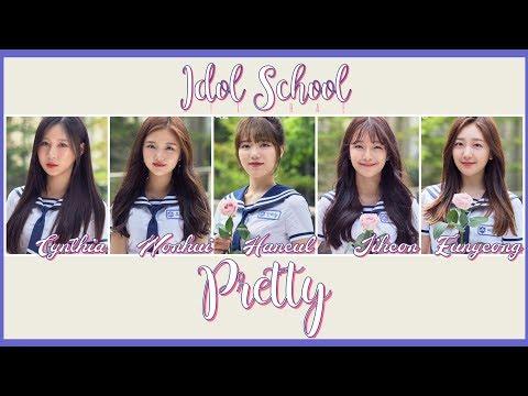 Idol School - Opening Song FULL Version 예쁘니까 Pretty Lyrics HAN/ROM/ENG