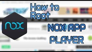 How To Root Nox App Player