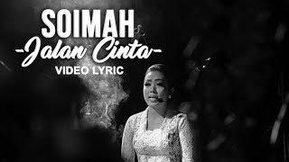 Gambar cover SOIMAH - Jalan Cinta   Video Lyric