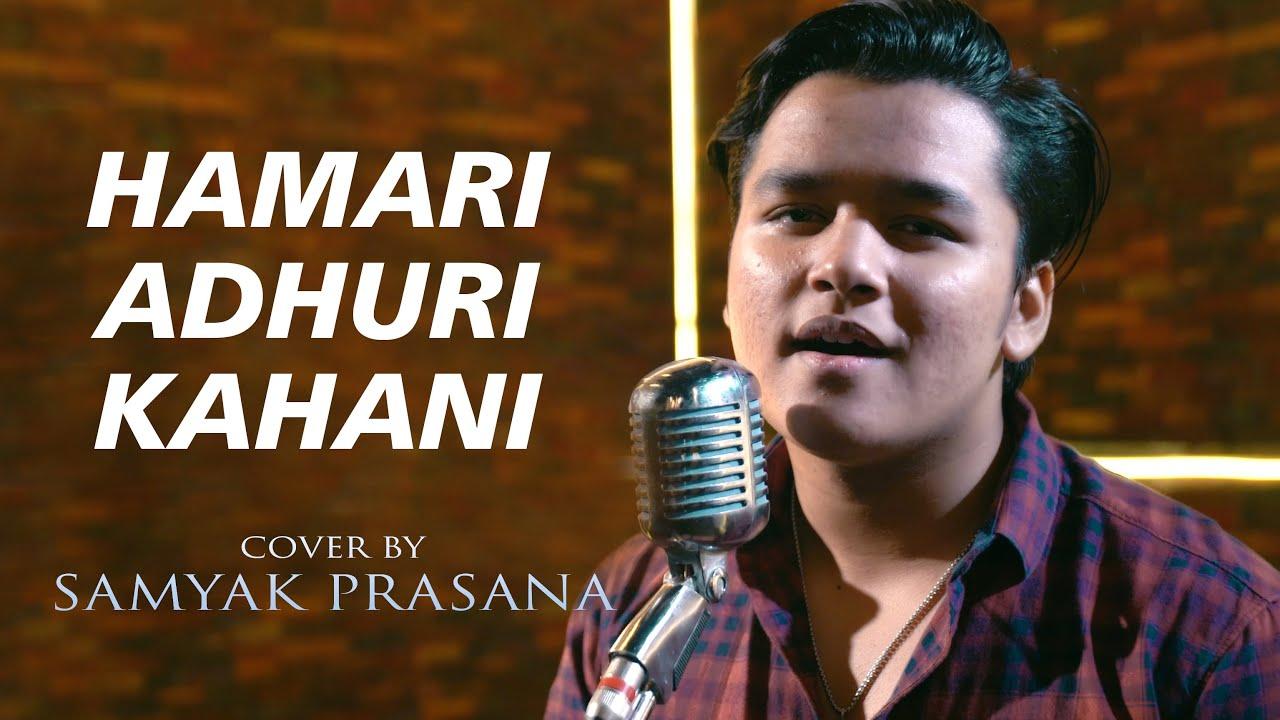 Hamari Adhuri Kahani   cover by Samyak Prasana   Sing Dil Se   Emraan Hashmi,Vidya   Arijit Singh