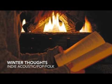 WINTER THOUGHTS - NEW MUSIC NOVEMBER (INDIE ACOUSTIC/FOLK/POP) 1 HR COMPILATION 2016