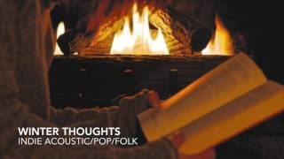 WINTER THOUGHTS - NEW MUSIC NOVEMBER (INDIE ACOUSTIC/FOLK/POP) 1 HR COMPILATION 2016 2017 Video