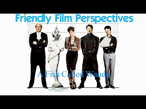 "Friendly Film Perspectives: ""A Fish Called Wanda"" (1988) [Pilot Episode]"