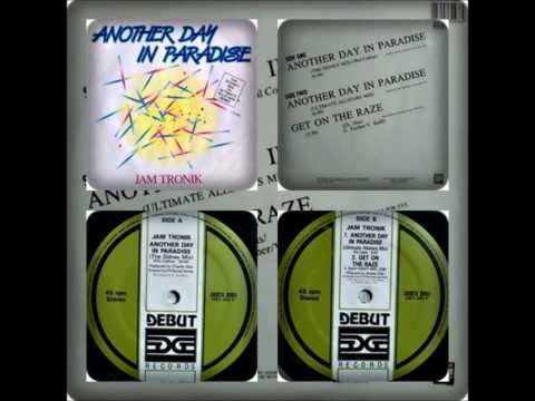 JAM TRONIK - ANOTHER DAY IN PARADISE/GET ON THE RAZE 1989