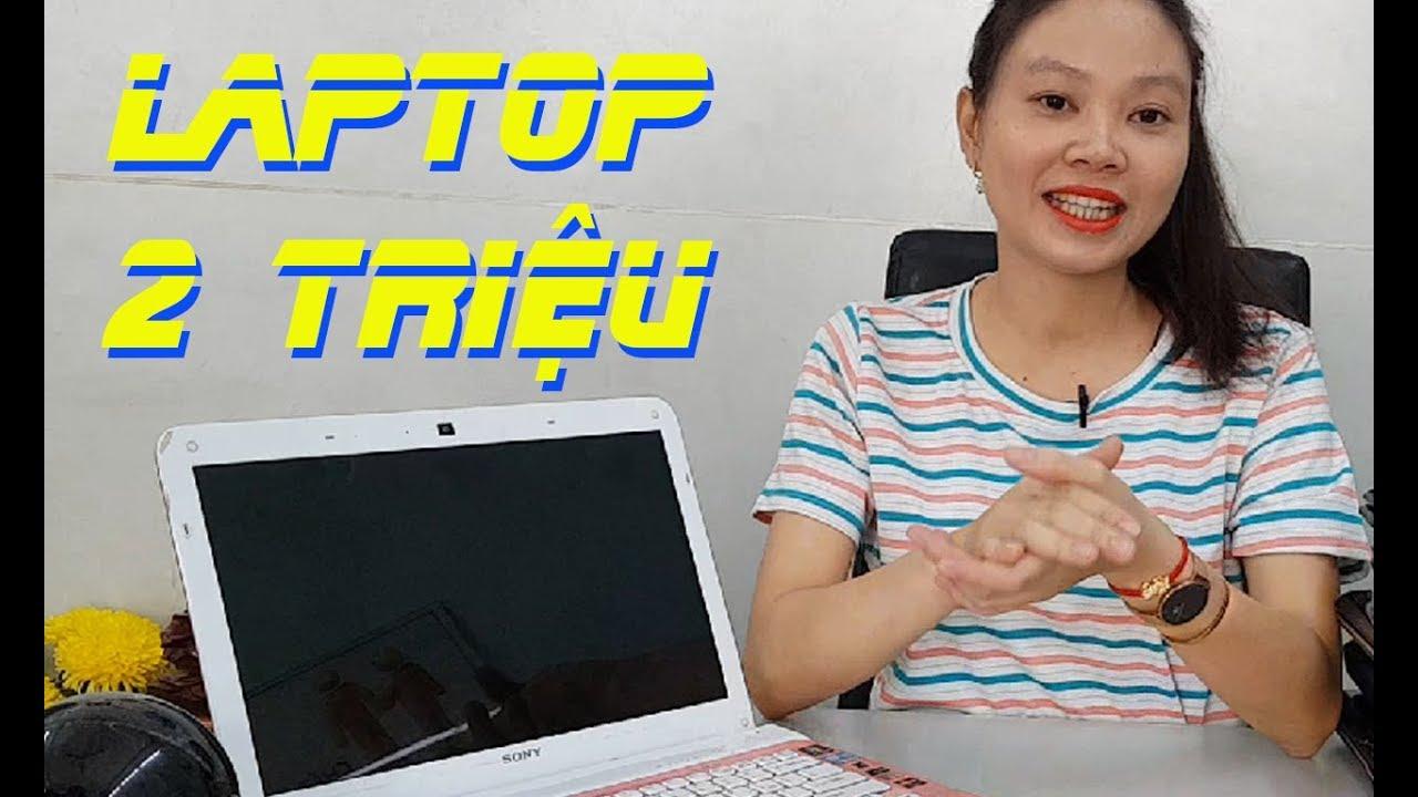 LAPTOP GIÁ RẺ CHỈ TỪ 2 TRIỆU ĐỒNG | Nhân Laptop – Bảo hành trọn đời