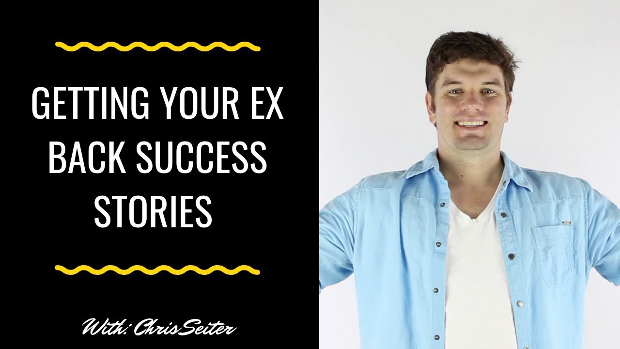 9 Getting Your Ex Back Success Stories- A Comprehensive List