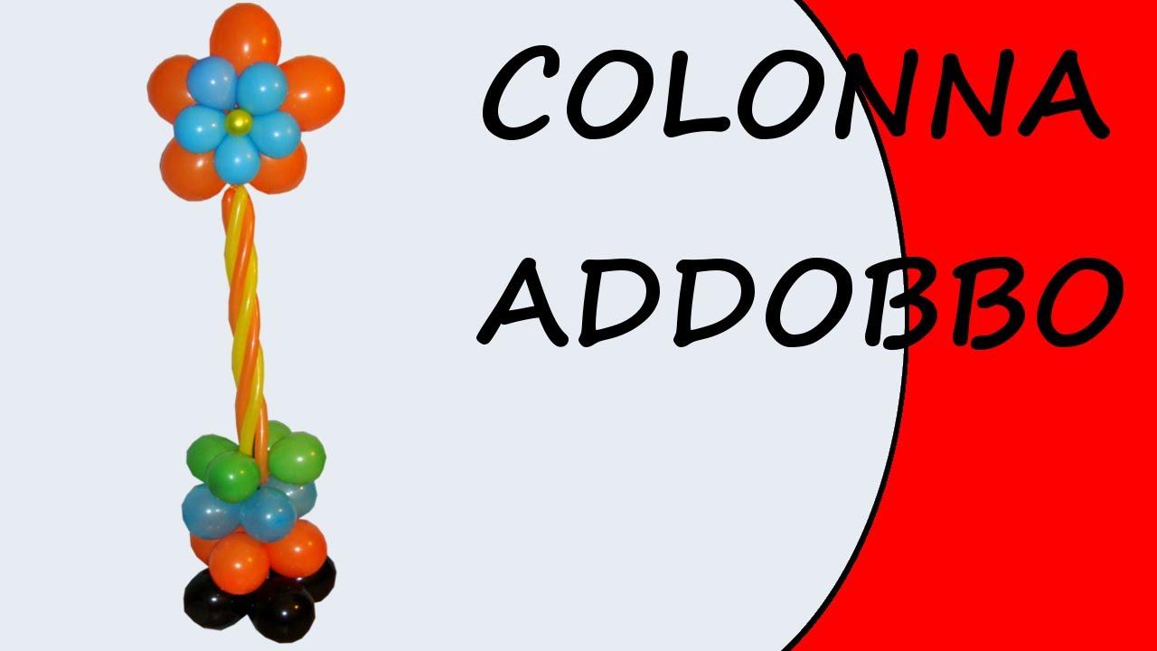 Colonna addobbo festa decorazioni con palloncini colonna youtube - Composizione palloncini da tavolo ...