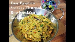 Exciting & Easy Egyptian Snacks / Flattened Rice Breakfast Cooking
