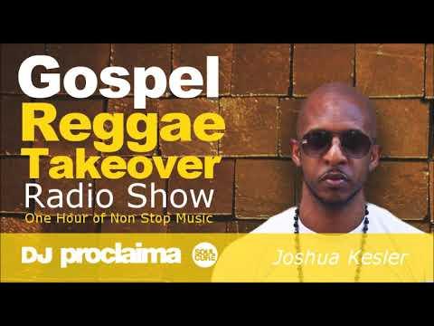 GOSPEL REGGAE 2017  - One Hour Gospel Reggae Takeover Show - DJ Proclaima December 1st 2017
