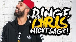 DINGE, DIE CHRIS NICHT SAGT