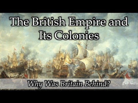 US History: Lecture 05 - The British Colonies: Why Was Britain Behind?