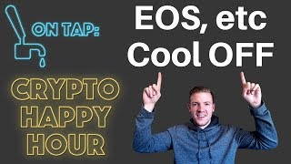 EOS, ONT & others cool off - Crypto Happy Hour