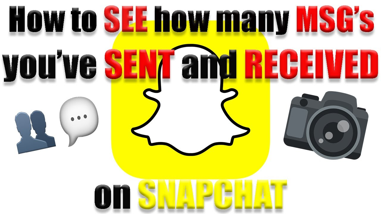 How To See How Many Messages You've Sent Or Received On Snapchat