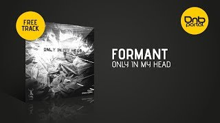 Formant - Only In My Head [Stagma Records] [Free]