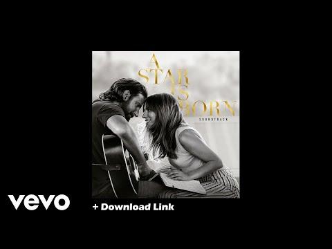 free-download:-lady-gaga,-bradley-cooper---i'll-never-love-again