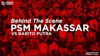 Download Video Behind The Scene - PSM Makassar vs Barito Putra MP3 3GP MP4