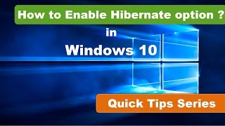 How to Enable Hibernate option in Windows 10 | Quick Tips Series