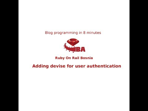 Build Blog in 8 minutes adding Devise authentication  Ruby 2.4.2 Rails 5.1.4