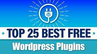 25 Best FREE Wordpress Plugins - MUST HAVE PLUGINS For Wordpress!