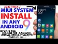 Miui System install in Almost Any Android || Amazing MOD || Recovery Needed