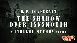 HorrorBabble's THE SHADOW OVER INNSMOUTH: A Cthulhu Mythos Story