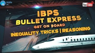 IBPS PO PRE 2017   Inequality Tricks   Reasoning   Online Coaching for SBI IBPS Bank PO