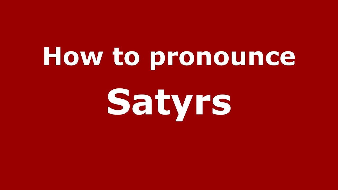 How to pronounce Satyrs (Greek/Greece) - PronounceNames.com