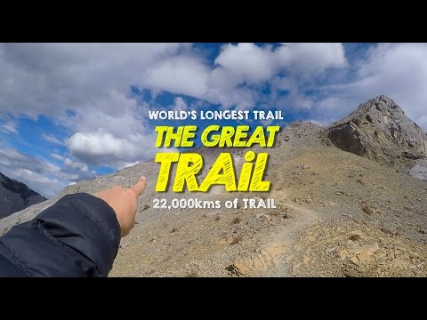 "Worlds Longest Hiking Trail - ""THE GREAT TRAIL"""