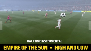 [FIFA17] Halftime Instrumental: Empire Of The Sun - High And Low