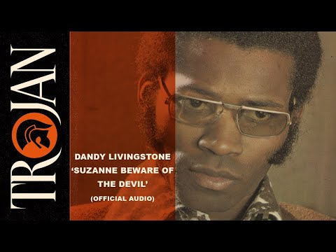 Dandy Livingstone - Suzanne Beware of the Devil (Official Audio)