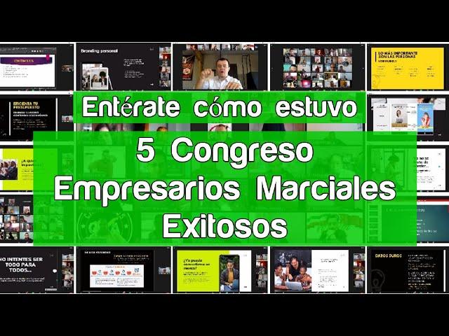 Así fue el 5 Congreso Empresarios Marciales Exitosos
