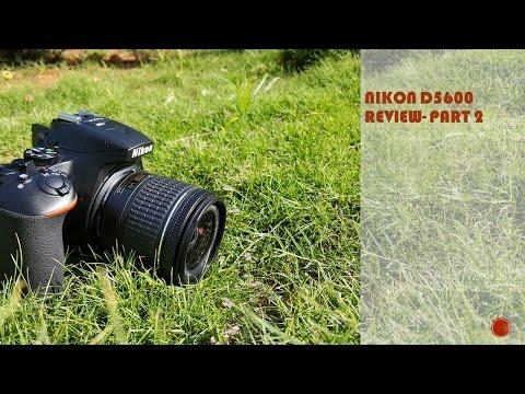 Nikon D5600 Review, Timelapse & Snapbridge