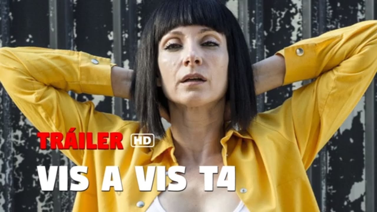 Vis A Vis Tráiler Temporada 4 Hd Youtube
