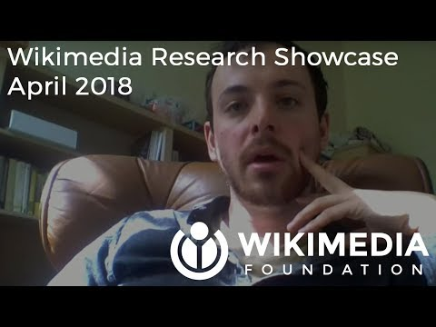 Wikimedia Research Showcase - April 2018