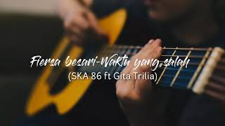 Download Mp3 Lirik Fiersa Besari-waktu Yang Salah Ska 86 Ft Gita Trilia