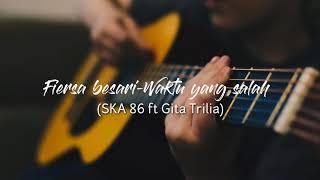 Download LIRIK Fiersa besari-Waktu yang salah(SKA 86 Ft Gita Trilia)
