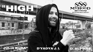 """D'yadya J.i.   D.Alpha$   Julia Bura' - """"HIGH"""" (Official Music Video) 2020"""