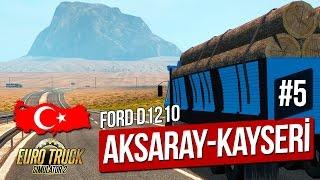 Euro Truck Simulator 2 - AKSARAY - KAYSERİ YOLCULUĞU [Türkiye Haritası] 5. Bölüm