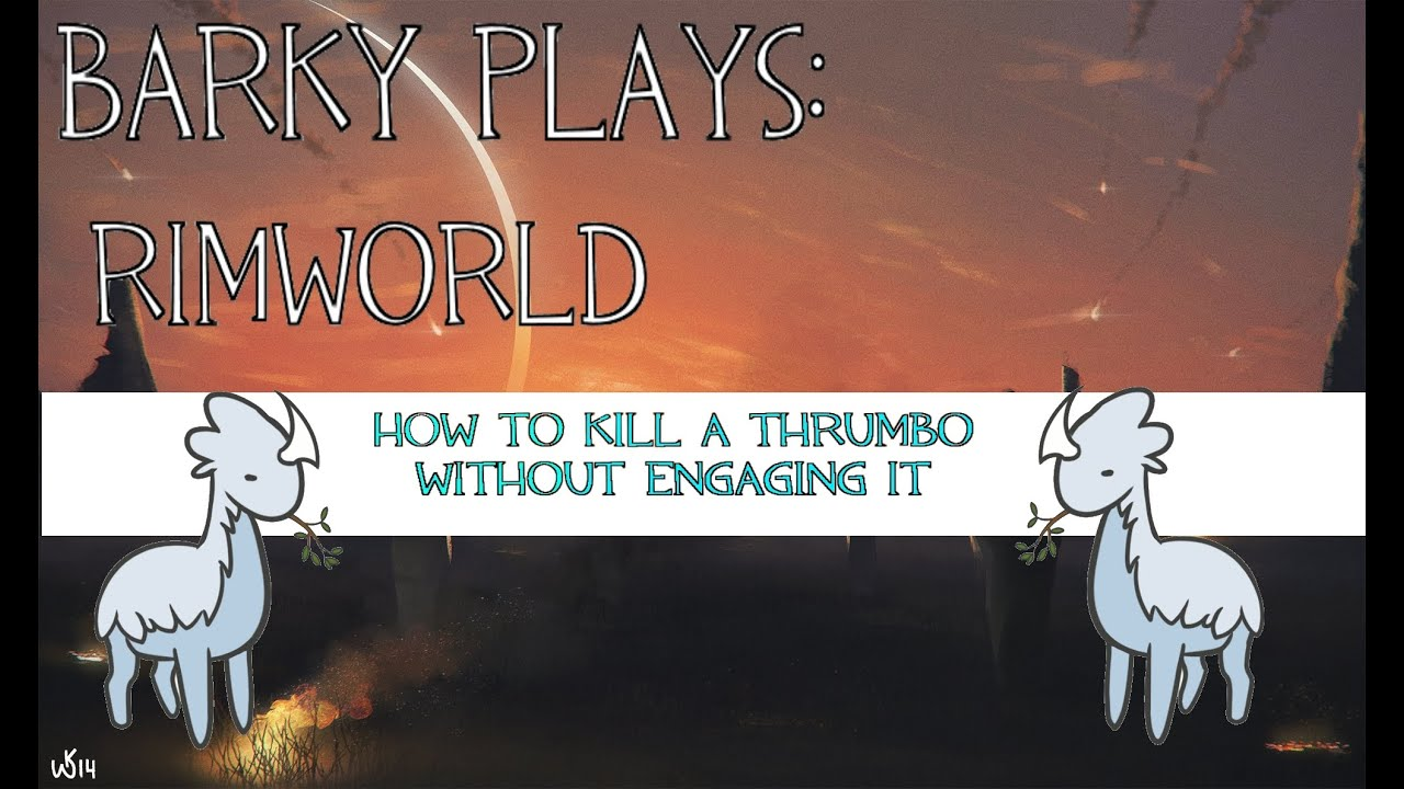 Rimworld Guide: How to Kill a Thrumbo Without Any Combat (Outdated)