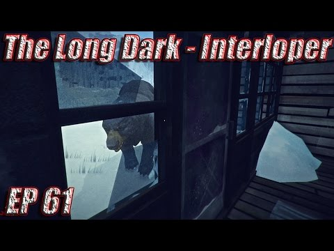 The Long Dark Interloper Gameplay Walkthrough - EP 61 - Hello Mister Bear