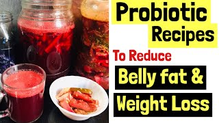 Probiotics for Weight Loss | Fermented food to reduce Belly fat | Sauerkraut, Kanji, Pickle Recipes