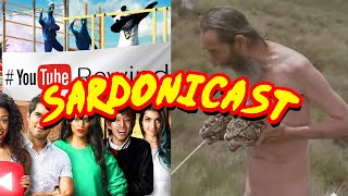 Sardonicast #23: YouTube Rewind, The Holy Mountain