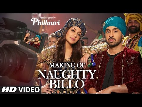 Making Naughty Billo Video Song | Phillauri |Anushka Sharma,Diljit Dosanjh|Shashwat Sachdev|T-Series
