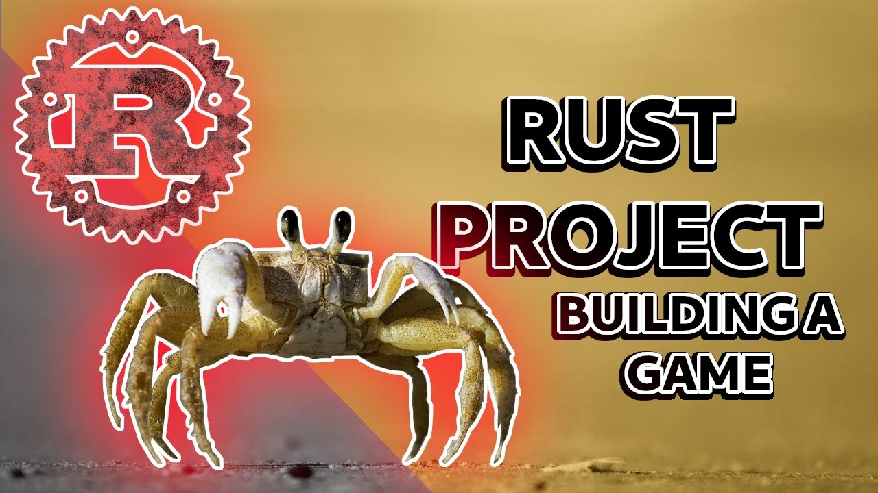 Building a Game   Rust Project