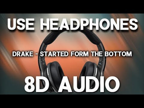 Drake - Started From The Bottom (8D AUDIO)