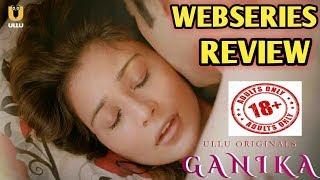 GANIKA Webseries Review | ULLU Originals | Sara Khan | Streaming on Ullu App