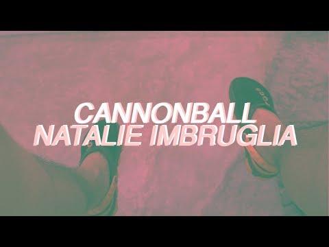 Natalie Imbruglia - Cannonball (Damien Rice) Lyrics
