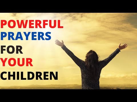 POWERFUL PRAYERS AND BIBLE PROMISES FOR YOUR CHILDREN