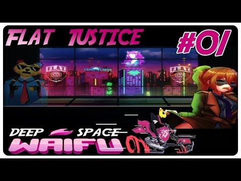 Deep Space Waifu - Flat Justice #01: Ermittler Bear zum Dienst [Let's Trash/german]